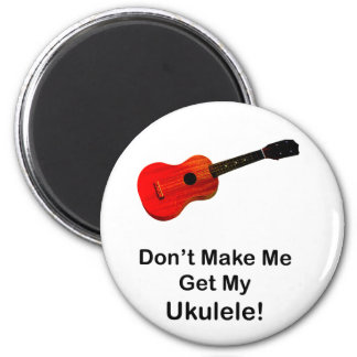 ¡No haga que consigue mi Ukulele Imán Para Frigorifico