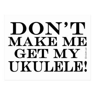 No haga que consigue mi Ukulele Postales