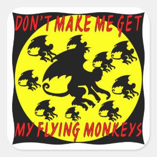 No haga que consigue mis monos del vuelo pegatina cuadrada