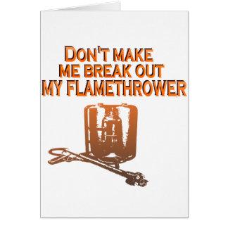 No haga que explota mi lanzador de llama tarjeta de felicitación