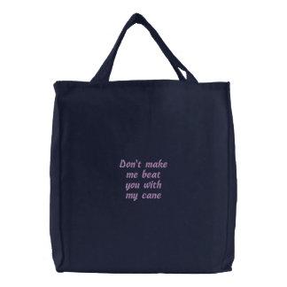 No haga que le bate con mi bastón - bolso bolsa bordada