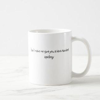 No haga que le da una disculpa devuelta taza clásica