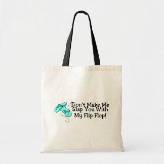 No haga que le da una palmada con mi flip-flop 1 bolsas