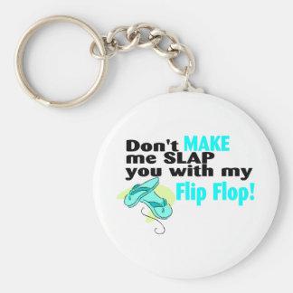 No haga que le da una palmada con mi flip-flop llavero redondo tipo pin