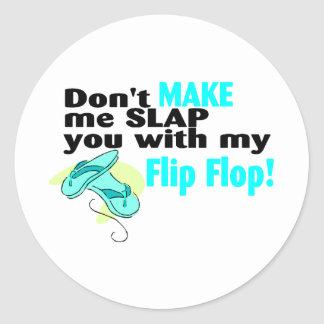 No haga que le da una palmada con mi flip-flop pegatina redonda