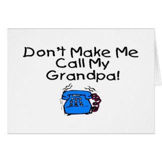 No haga que llama a mi abuelo tarjeta de felicitación