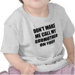 No haga que llama a mi madre de dios en usted camiseta