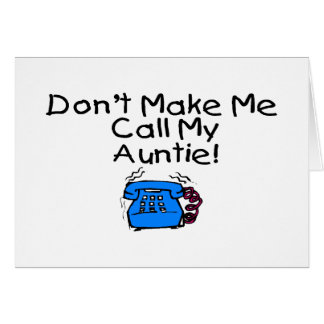 No haga que llama a mi tía tarjeta de felicitación