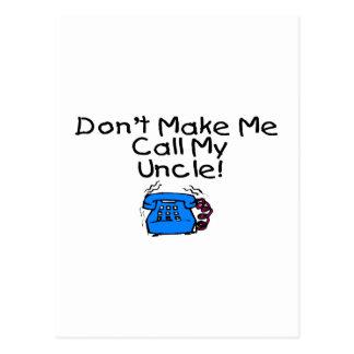 No haga que llama a mi tío postales