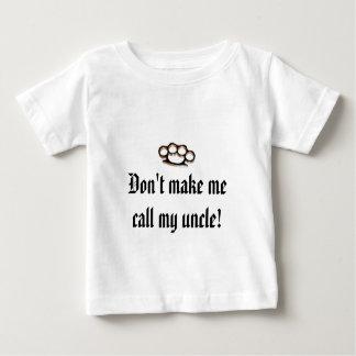 ¡No haga que llama a mi tío! T-shirt