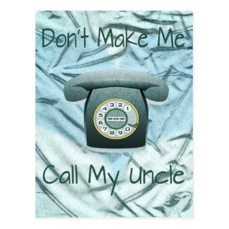 No haga que llama a mi tío tarjeta postal
