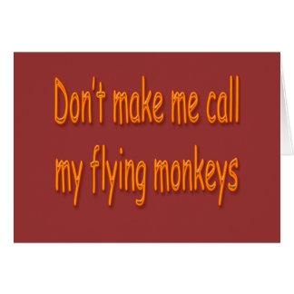 No haga que llama mis monos del vuelo anaranjados tarjeta de felicitación