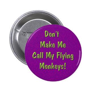 ¡No haga que llama mis monos del vuelo! Pin Redondo 5 Cm