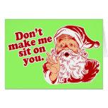 No haga que Santa se sienta en usted Tarjetas