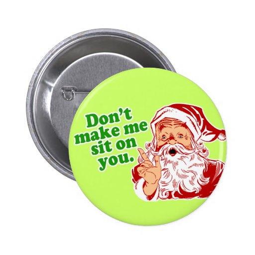No haga que se sienta en usted pin redondo 5 cm