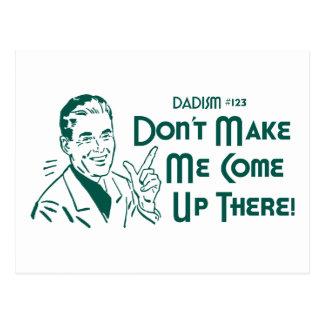 ¡No haga que sube allí! (Dadism #123) Postal