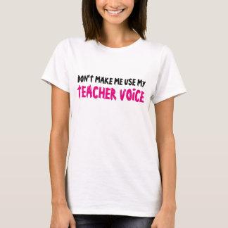 NO HAGA que UTILIZA MI camisa de la VOZ del