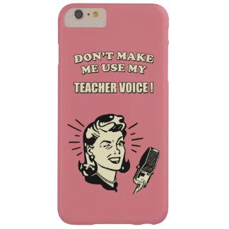 No haga que utiliza mi cita de la enseñanza de la funda barely there iPhone 6 plus