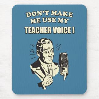 No haga que utiliza mi divertido retro de la voz mouse pad