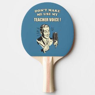 No haga que utiliza mi vintage de la voz del pala de tenis de mesa