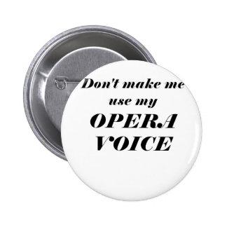 No haga que utiliza mi voz de la ópera