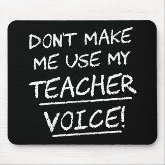 No haga que utiliza mi voz del profesor alfombrilla de ratón