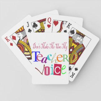 No haga que utiliza mi voz del profesor barajas de cartas