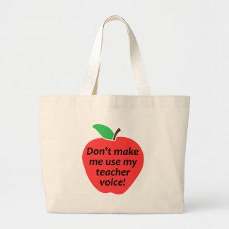 No haga que utiliza mi voz del profesor bolsa tela grande
