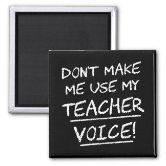No haga que utiliza mi voz del profesor imán cuadrado