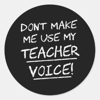 No haga que utiliza mi voz del profesor pegatina redonda