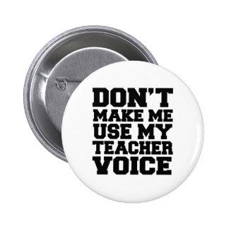 No haga que utiliza mi voz del profesor pin redondo de 2 pulgadas