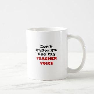 No haga que utiliza mi voz del profesor taza