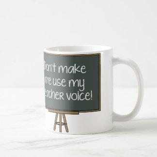 ¡No haga que utiliza mi voz del profesor! Taza De Café