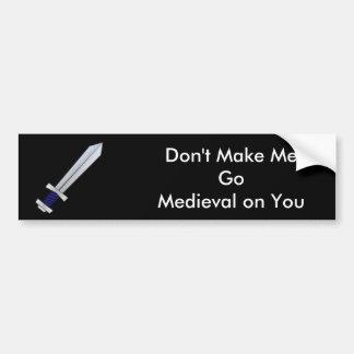 No haga que va medieval en usted pegatina para auto
