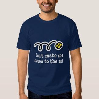 No haga que viene a la camiseta neta del tenis de playera