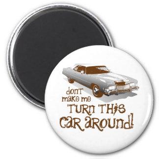 No haga que vuelve este coche imán redondo 5 cm