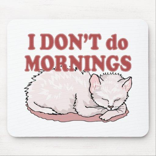No hago el gato de las mañanas alfombrillas de ratones