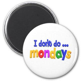 No hago el tema de lunes iman para frigorífico