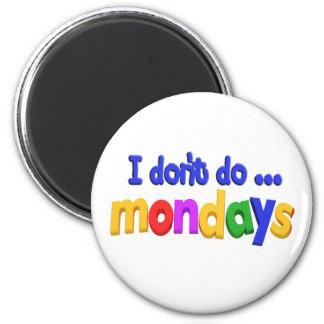 No hago el tema de lunes iman de nevera