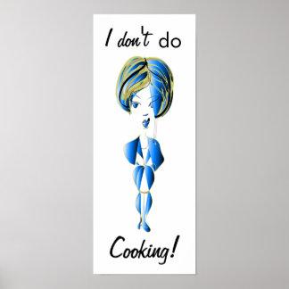 """¡No hago """"hago"""" cocinando! Poster divertido"""