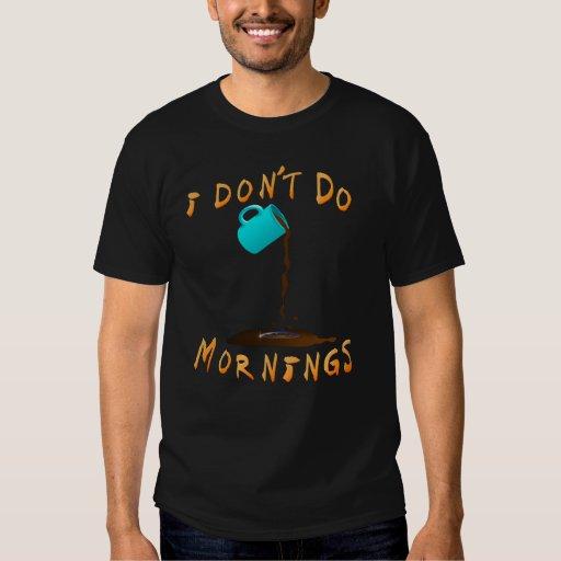 No hago la camiseta de las mañanas poleras