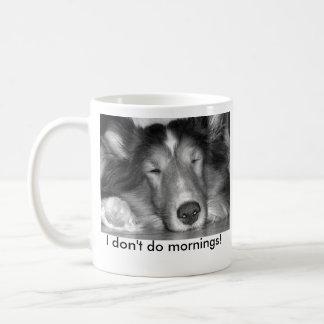 No hago la taza de las mañanas-sheltie