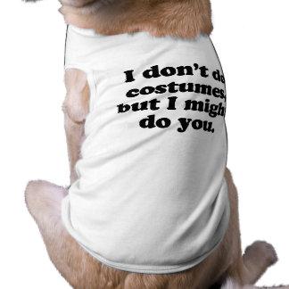 No hago los trajes sino que puede ser que le haga ropa perro