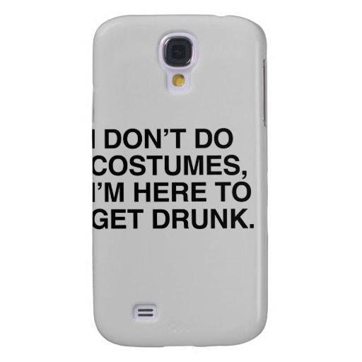 NO HAGO LOS TRAJES, yo estoy AQUÍ CONSEGUIR BEBIDO Funda Para Galaxy S4