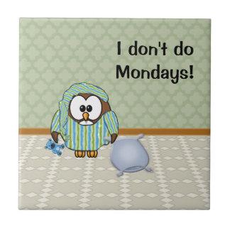 ¡No hago lunes! Azulejo Cuadrado Pequeño
