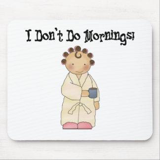 No hago mañanas alfombrillas de raton