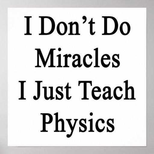 No hago milagros que apenas enseño a la física poster