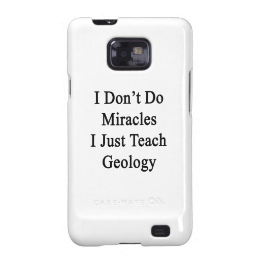 No hago milagros que apenas enseño a la geología galaxy SII funda