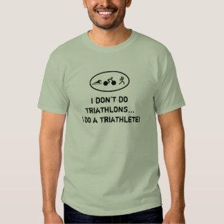 ¡No hago triathlons… que hago un triathlete! Playeras