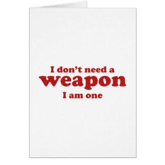 No hago un arma. Soy uno Tarjeta De Felicitación